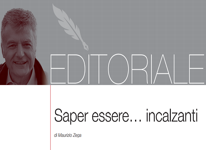 L'editoriale – Saper essere… incalzanti